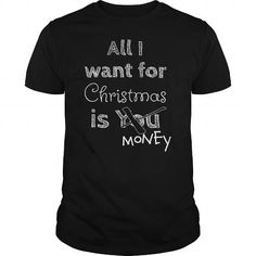 I Love All I want for Christmas is You Money T shirts