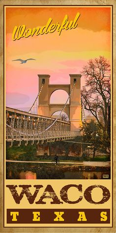 "Waco Texas Suspension Bridge ""Wonderful Waco, Texas"" Poster"