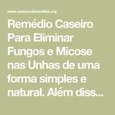 Remédio Caseiro Para Eliminar Fungos e Micose nas Unhasde uma forma simples e natural. Além disso, Em um ambiente adequado, dermatófitos ou leveduras podem se proliferar facilmente sob a unha, gerando uma infecção, conhecida como amicose de unha. AS MELHORES RECEITAS DE MARÇO- 2018: 1 - 101 RECEITAS LOW CARB (FITNESS) 2 - PUDIM DE LIMÃO (SEM FORNO) 3 - 101 RECEITAS 0 CARBOIDRATOS - TURBINE SUA DIETA 4 - PUDIM CAIPIRA 5 - DOCE DE LEITE CASEIRO Amicose de unhapode aparecer tanto nos pés…