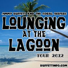 Jimmy Buffett Tour 2012!!! We have tickets up front near the stage for February in Pensacola. It's going to be awesome!
