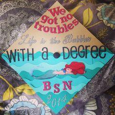 Disney. The Little Mermaid. Under the Sea. and a BSN. graduation cap 2014 :D