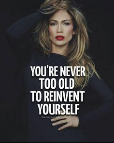 You're never too old to reinvent yourself