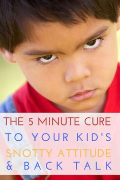 5 Minute Cure to Your Kid's Snotty Attitude and Back Talk Do your child speak to you with a rude tone of voice and disrespect? Here is the 5 minute cure to your kid's snotty attitude and back talk.Bad Attitude Bad Attitude may refer to: Parenting Toddlers, Kids And Parenting, Parenting Hacks, Parenting Plan, Parenting Classes, Parenting Styles, Foster Parenting, Parenting Quotes, Parenting Websites