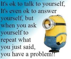 87 Funny Minion Quotes Of The Week And Funny Sayings 57