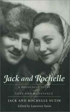 Jack and Rochelle: A Holocaust Story of Love and Resistan...