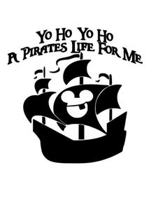 Yo ho yo ho a pirates life for me Disney pirate ship image for silhouette cameo Disney Diy, Disney Crafts, Disney Shirts, Disney Outfits, Disney Cruise, Disney Font Free, Disney Fonts, Disney Decals, Disney Scrapbook