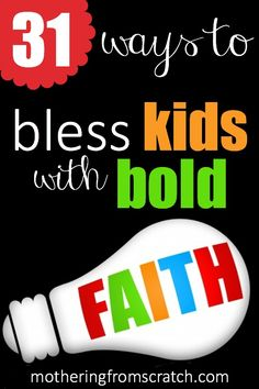 Our kids can't be what they can't see. That means we, as moms, have to SHOW them faith that is real and relevant to their everyday lives! In our 31 days series, we'll give activities and challenges for you to do with your kids to inspire them to BOLD faith! Come join us!