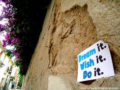 Dream it. Wish it. Do it. #EscribiendoUnAbrazo #abrazoescrito #abrazo #Barcelona