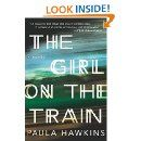 "Instant #1 New York Times Bestseller  ""The Girl on the Train has more fun with unreliable narration than any chiller since Gone Girl. . . . [It] is liable to draw a large, bedazzled readership.""—The New York Times"