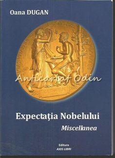 Expectatia Nobelului. Miscellanea - Oana Dugan - Autograf Din Partea Autorului Personalized Items, Literatura, Sociology, Astronomy, Geography