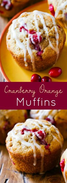 Simple buttery muffins filled with cranberries and orange. The glaze puts them over the top!
