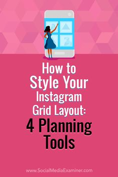 How to Style Your Grid Layout: 4 Planning Tools - Marketing Digital, Inbound Marketing, Affiliate Marketing, Online Marketing, Social Media Marketing, Content Marketing, Tips Instagram, Instagram Grid, Instagram Marketing Tips