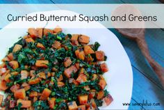 Veg-ucation: Curried Butternut Squash and Greens