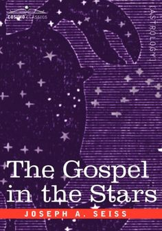 """""""It was...the common and accepted doctrine of antiquity that the constellations were divine in origin and sacred in character. They are woven in with all the old ethnic religions. Much as heathenism has perverted them to false worship, it has ever held to the belief that they are from God..."""" ---from """"Primeval Man"""""""