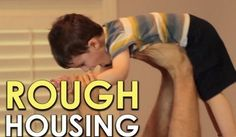 Why you should roughhouse with your kid as well as Gus McKay's favorite roughhousing moves.