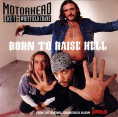 """""""born to raise hell"""" - motorhead feat. ice-t & whitfield crane Whitfield Crane, Ugly Kid Joe, Grown Ups 1, Ice T, Ace Of Spades, Party Rock, Great Albums, Alternative Music, Cultura Pop"""