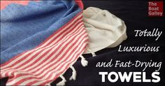 Crave a little luxury? These Turkish towels are so soft and absorbant, yet take up almost no space and dry quickly. Gifts For Boaters, Living On A Boat, Make A Boat, Boat Safety, Best Boats, Small Boats, Boat Building, Turkish Towels, Luxury