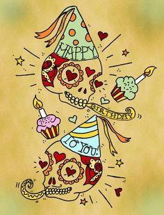 fa8c30ea3aa2a birthday tattoo happy birthday cards birthday greetings birthday Happy Birthday  Skulls, Happy