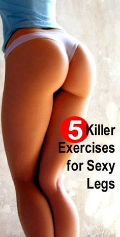 5 Easy Workouts for Women to Have Sexy and Slim Legs