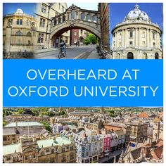 28 Things Overheard At Oxford University...I think my favorite was about the Cookie Monster.