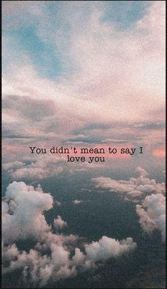 I love you -Billie Eilish - Zitate Song Lyrics Wallpaper, Phone Wallpaper Quotes, Sad Wallpaper, Nature Wallpaper, Wallpaper Backgrounds, Billie Eilish, Lyrics Aesthetic, Tumblr Backgrounds, Song Lyric Quotes