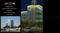 ARISTO LED --FACADE LIGHTING GLUF TOWER, DUBAI