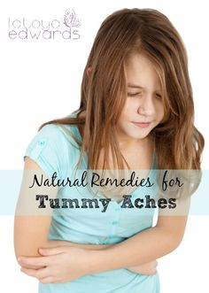 The next time your child complains of a tummy ache be sure to try these natural remedies!