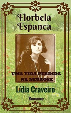 Florbela Espanca: Uma vida perdida na neurose por Lídia Craveiro, http://www.amazon.com.br/dp/B00U4CW7F0/ref=cm_sw_r_pi_dp_eJE.vb0NGF5TN