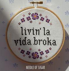 Cross stitch: livin' la vida broka