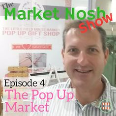Episode 4: The Pop Up Market - The Market Nosh Show podcast. This week I visited a popup market called The Little Field Mouse Market and spoke to owner and entrepreneur Debbie about how she got started and where this is developing. #MarketNosh #eatrighttonight #local #marketplace #TheMarketNoshShow