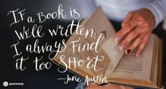 Jane Austen Quotes: If a book is well written, I always find it too short