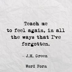 Teach me to feel again...J.M. Green #preach
