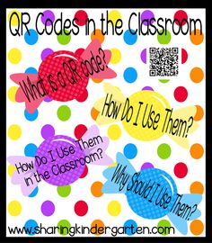 Sharing Kindergarten: QR Codes for the Classroom Teaching Technology, Teaching Tools, Educational Technology, Teacher Resources, Teaching Ideas, Technology Tools, Preschool Ideas, Student Learning, Classroom Organization