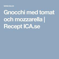 Gnocchi med tomat och mozzarella | Recept ICA.se
