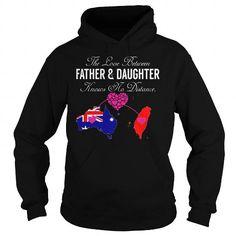 The Love Between Father and Daughter Knows No Distance Australia Taiwan T Shirts, Hoodies, Sweatshirts. CHECK PRICE ==► https://www.sunfrog.com/States/The-Love-Between-Father-and-Daughter-Knows-No-Distance--Australia-Taiwan-Black-Hoodie.html?41382