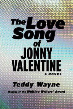 Fishpond NZ, The Love Song of Jonny Valentine by Teddy Wayne. Buy Books online: The Love Song of Jonny Valentine, ISBN Teddy Wayne New Books, Good Books, Books To Read, Bubblegum Pop, Summer Books, Book Nerd, Reading Lists, Book Lists, Book Recommendations