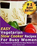 Free Kindle Book -   Top 30 Easy Vegetarian Slow Cooker Recipes for Busy Women: Set It and Forget It (First Vegetarian Recipes Cookbook for Busy Women 2) Check more at http://www.free-kindle-books-4u.com/nonfictionfree-top-30-easy-vegetarian-slow-cooker-recipes-for-busy-women-set-it-and-forget-it-first-vegetarian-recipes-cookbook-for-busy-women-2/