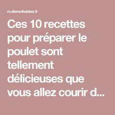 Ces 10 recettes pour préparer le poulet sont tellement délicieuses que vous allez courir dans votre cuisine en préparer ! Fun Cooking, Cooking Recipes, Savoury Dishes, Nom Nom, Good Food, Food And Drink, Menu, Nutrition, Chicken