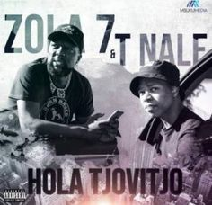 "Industry veteran, Zola 7 teams up with T. Nale for a brand new single titled ""Hola Tjovitjo. Latest Music Videos, Latest Movies, New Music, Good Music, Anselmo Ralph, Nigerian Music Videos, Mp3 Song Download, The 5th Of November, House Music"