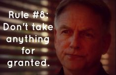 """Gibbs' Rule #8. Don't take anything for granted. // First mentioned in #NCIS Season 3, Episode 10 - """"Probie"""""""