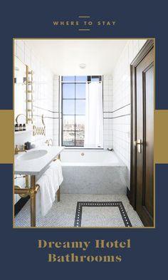Dreamy Hotel Bathrooms /