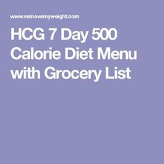 Original 7 Day 500 Calorie Diet Menu with Grocery List - Low Calories Best Weight Loss Pills, Weight Loss Diet Plan, Healthy Weight Loss, Losing Weight, Protein, Hcg Recipes, Hcg Diet Recipes Phase 1 Food Lists, Hcg Food List, Frases