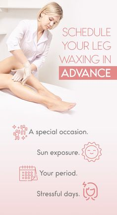 """""""Anytime"""" is not just the right time for leg waxing. Avoid these times: Body Waxing, Sugaring, Times"""