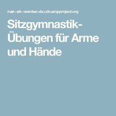 Sitzgymnastik- Übungen für Arme und Hände