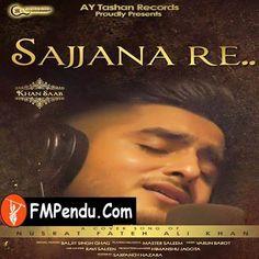 Sajna Re Khan Saab Latest Mp3 Song Lyrics Ringtone