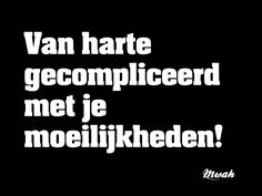 Best Quotes, Love Quotes, Funny Quotes, Psycho Quotes, Dutch Words, Meant To Be Quotes, Dutch Quotes, Lifestyle Quotes, Funny As Hell