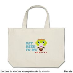 Get Used To Me-Cute Monkey-Morocko Large Tote Bag - baby gifts child new born gift idea diy cyo special unique design Newborn Gifts, Baby Gifts, Cute Monkey, Kids Gifts, Bag Accessories, Reusable Tote Bags, Large Tote, Stylish, Totes