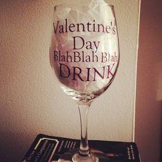 Valentine's Day Blah Blah Blah wine glass by SimplyGlassic on Etsy, $12.00