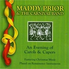 An Evening of Carols & Capers: Two CD set from one of British Folk/Rock's most talented female vocalists Maddy Prior (Steeleye Span) and her band of roving musicians. Like their previous seasonal excursions, this one sees Maddy and the Carnival Band put their unique stamp on a range of familiar (and not-so-familar) festive material, while also exploring some new and exotic directions. The Carnival Band themselves, and leader Andy Watts in particular, are accomplished musicians with a...