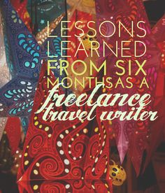 It's been six months since I quit my job to become a freelance #travel #writer, and I've learnt an awful lot in that time!